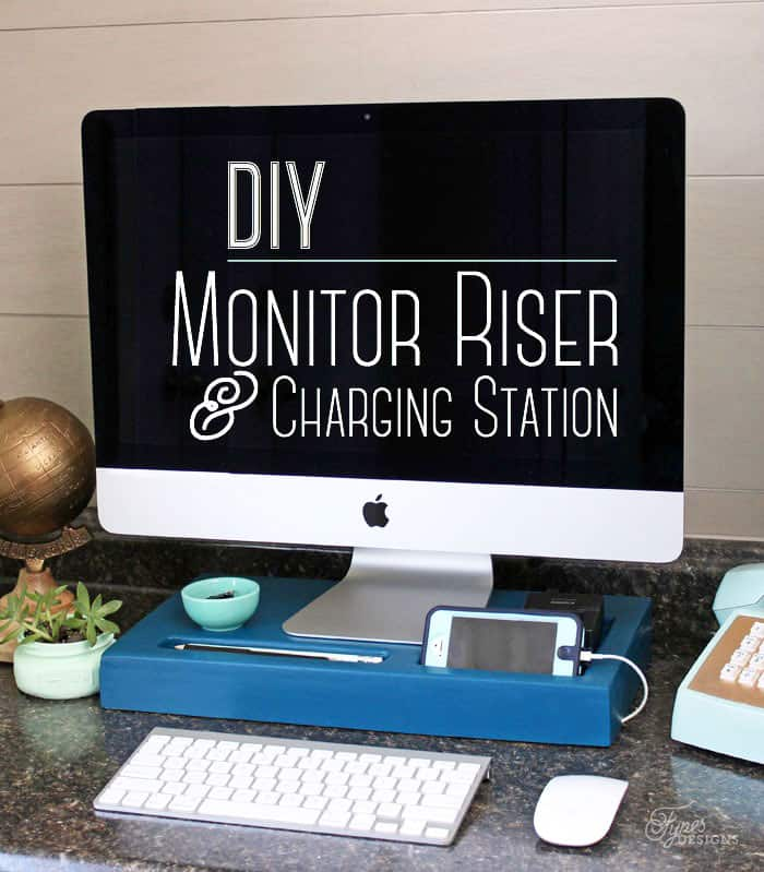 Diy Monitor Riser And Charging Station Fynes Designs